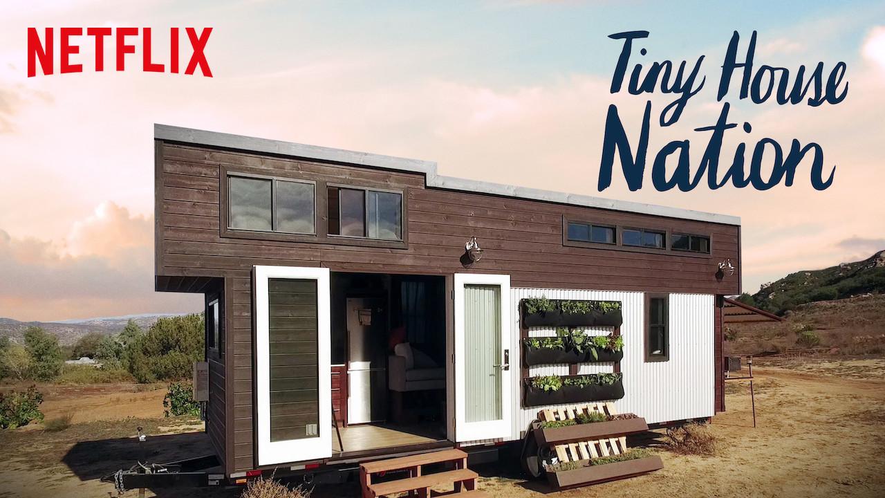 Netflix Recommendation: Tiny House Nation  Happy Magazine